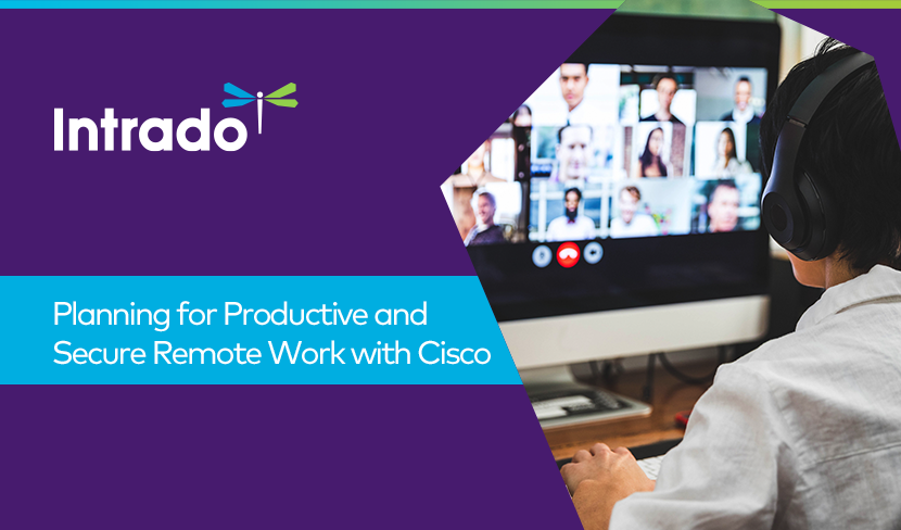 Planning for Productive & Secure Remote Work with Cisco