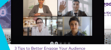 3 Tips to Better Engage Your Audience During a Virtual Event